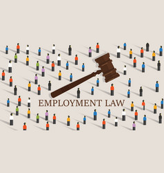 Employment law labor legislation a gavel and vector