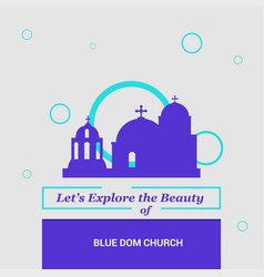 lets explore the beauty of blue dom church vector image