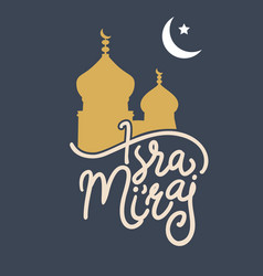 Al-isra wal miraj translation night journey vector