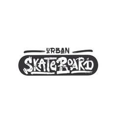 urban skateboard old school lettering dry vector image