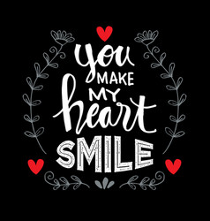 you make my heart smile vector image