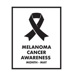 melanoma cancer awareness month vector image vector image