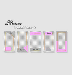 set stories templatedesign layout backgrounds vector image