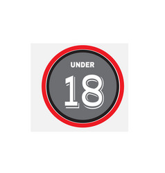 under 18 age sign vector image