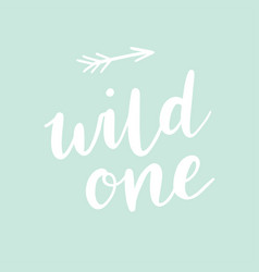 Wild one hand lettering with arrow modern brush vector