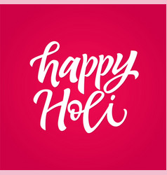 happy holi - hand drawn brush lettering vector image