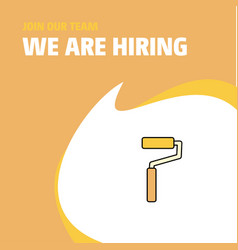 Join our team busienss company paint roller we vector