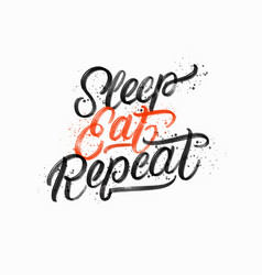 Sleep eat repeat hand written lettering quote vector