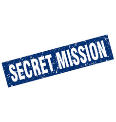 Square grunge blue secret mission stamp vector