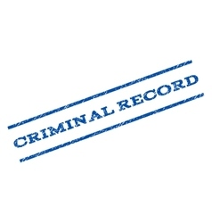 Criminal Record Watermark Stamp vector