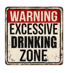 Excessive drinking zone vintage rusty metal sign vector