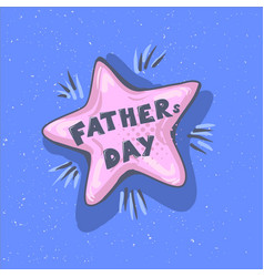 fathers day phrase happy father s day vector image