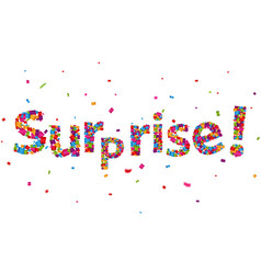 Surprise sign with colorful confetti vector