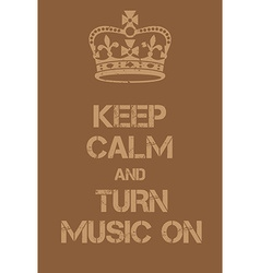 Keep Calm and Turn Music on poster vector image