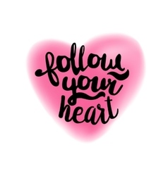 Follow your heart on blurry heart vector image vector image