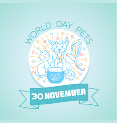 30 november world day pets vector image