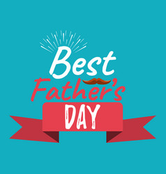 best dad ever banner and giftcard fathers day vector image