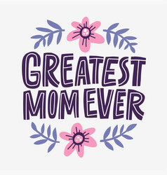 Greatest mom lettering vector