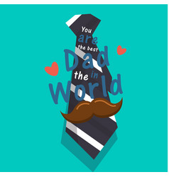 you are the best dad in the world mustache necktie vector image