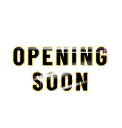 Opening soon poster design isolated white vector
