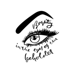 beauty in the eyes of the beholder hand drawn vector image
