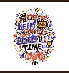 coffee keeps me going vector image