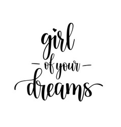 girl your dreams lettering vector image