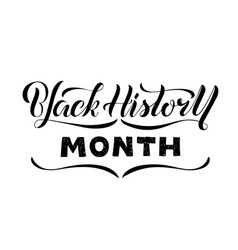 Black history month lettering vector