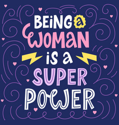 Female inspirational quote being a woman vector