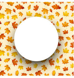 Autumn round background with orange leaves vector