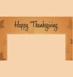 Happy thanksgiving maple leaf background vector