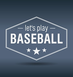 Lets play baseball hexagonal white vintage retro vector
