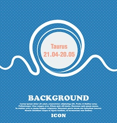 Taurus sign Blue and white abstract background vector image