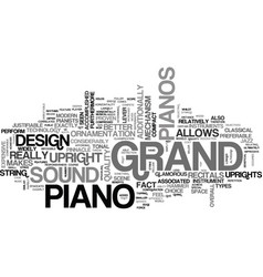What makes grand pianos sound better text word vector