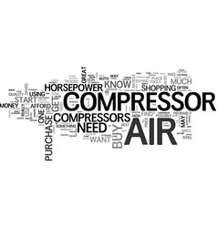 air compressors what you definitely need to know vector image vector image