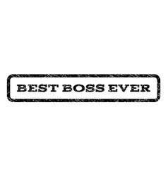 best boss ever watermark stamp vector image