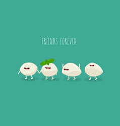 Cheese mozzarella friends vector