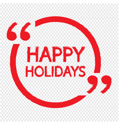 happy holidays lettering design vector image