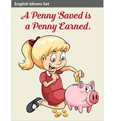 A penny saved is a penny earned idiom vector