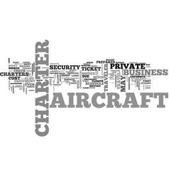 Aircraft charter may be cheaper than regular text vector
