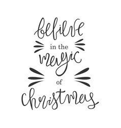 holiday lettering and xmas design believe in the vector image