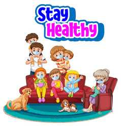 Stay healthy font with all members in family vector