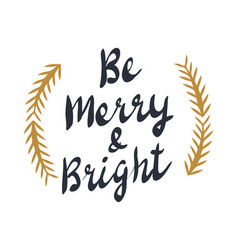 be merry and bright text with golden spruce vector image