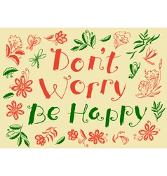 Dont worry be happy hand drawn lettering vector image