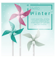 Hello winter background with colorful pinwheels vector