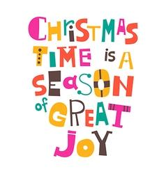 Christmas time is a season of great joy vector image