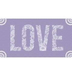 love word made lace vector image