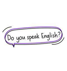 Do you speak english question in speech bubble vector