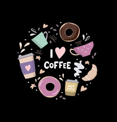 i love coffee round composition with coffee vector image