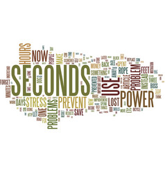 the power of seconds text background word cloud vector image vector image